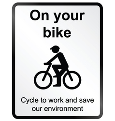 On your Bike Information Sign vector image vector image