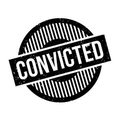 Convicted rubber stamp vector