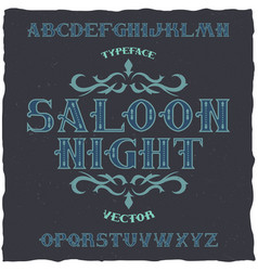 Vintage label font name saloon night vector