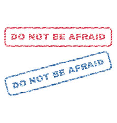 do not be afraid textile stamps vector image vector image