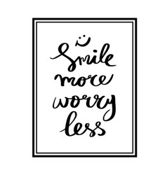 smile more worry less lettering for poster vector image