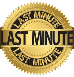 Last minute gold label vector image vector image
