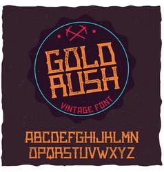 Vintage label font named gold rush vector