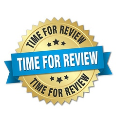 Time for review 3d gold badge with blue ribbon vector
