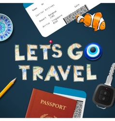 Lets go travel the world vacations and tourism vector