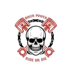 biker power ride or die human skull with crossed vector image