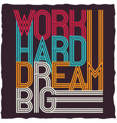 Work hard dream big motivational poster vector