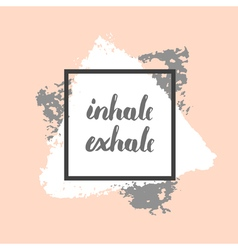 Inhale exhale poster vector image