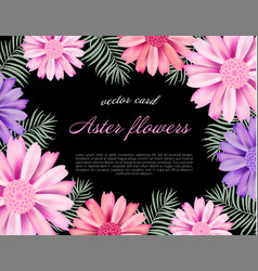 Beautiful card with a different color aster vector