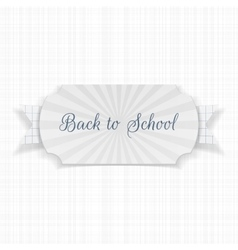 Back to school text on label with ribbon vector