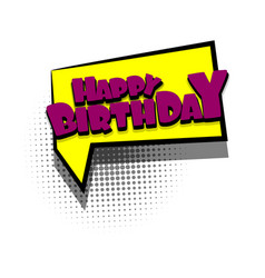 Comic book text bubble happy birthday vector