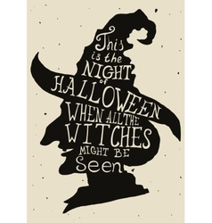 Halloween grungy card with witch in hat and quote vector image