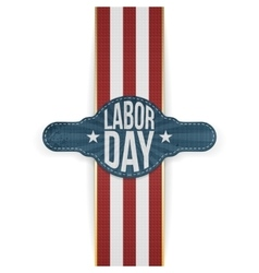 Labor Day Banner and Ribbon vector image