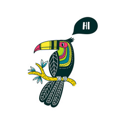 Toucan in tribal ethnic style colorful saying hi vector