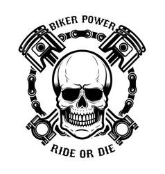Biker power ride or die human skull with crossed vector