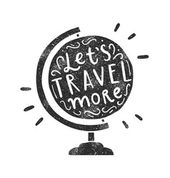 lets travel more vector image vector image