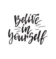 inspirational quote believe in yourself hand vector image vector image