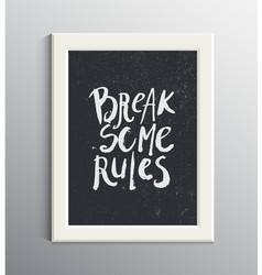 Grunge ink hand drawn quote in white frame vector