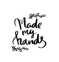 made my hands lettering for poster vector image