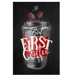 poster first coffee chalk vector image vector image