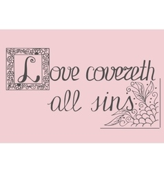 Bible lettering love covers all sins vector