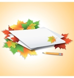 Pencil by the paper sheets with autumn maple vector image vector image