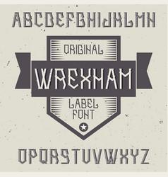 Vintage label font named wrexham vector