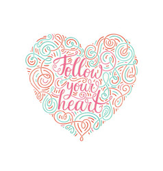 follow your heart vector image