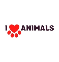 I love animals Black lettering on a white vector image