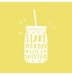 Start your day with a smoothie jar silhouette vector