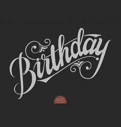Hand drawn lettering - birthday elegant modern vector