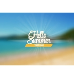Summer sea background with lettering say hello to vector
