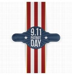 Patriot day 9-11 realistic patriotic label vector