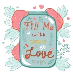 Fill me with your love concept love card vector