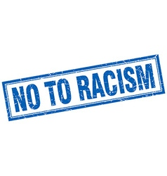 No to racism blue square grunge stamp on white vector