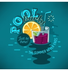 Pool Party Poster Design With Glass Of Cocktail vector image vector image