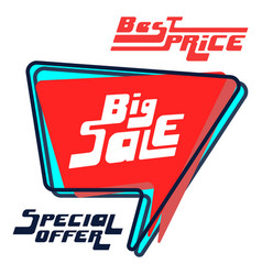 Big sale bubble with best price and special offer vector