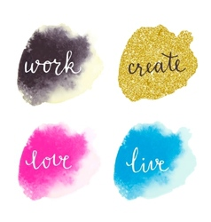 Watercolor colorful stains with motivation vector