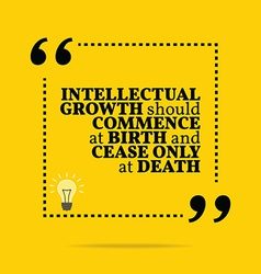 Inspirational motivational quote intellectual vector