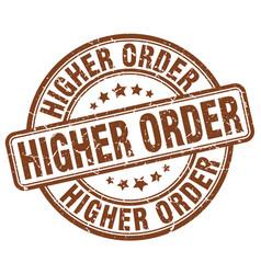 higher order brown grunge stamp vector image vector image
