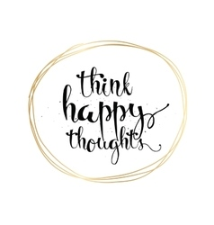 Think happy thoughts inscription greeting card vector