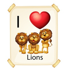 I love lions vector image vector image