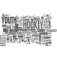 youth hockey in the modern age text word cloud vector image