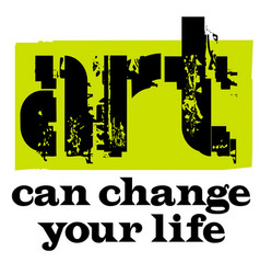 Art can change your life vector
