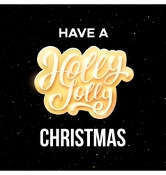 Have a holly jolly christmas greeting card vector