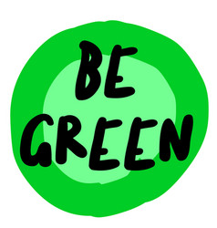 Be green original quote vector