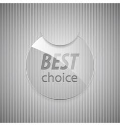 Glass best choice round sticker vector image