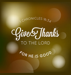 give thanks to the lord typographic from bible vector image vector image