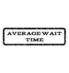average wait time watermark stamp vector image