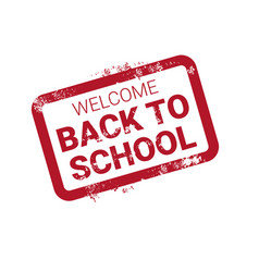 Welcome back to school stamp logo red grunge label vector